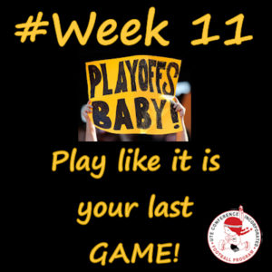 Playoffs Baby Week 11